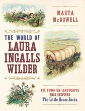 The World of Laura Ingalls Wilder by Marta McDowell book cover